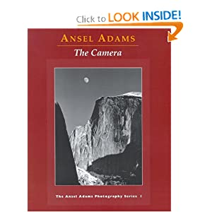 The Camera (Ansel Adams Photography, Book 1)