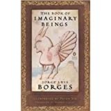 The Book of Imaginary Beings (1439550999) by Borges, Jorge Luis