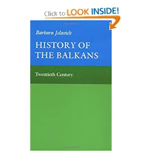 History of the Balkans, Vol. 2: Twentieth Century (Joint Committee on Eastern Europe Publication Series) by Barbara Jelavich