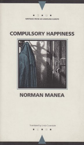Compulsory Happiness (Writings from an Unbound Europe)
