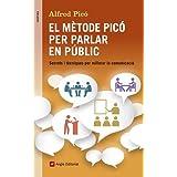 El mètode Picó per parlar en públic: Secrets i tècniques per millorar la comunicació (Inspira)