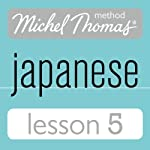 Michel Thomas Beginner Japanese, Lesson 5 | Helen Gilhooly,Niamh Kelly