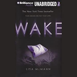 Wake: Wake Series, Book 1 | [Lisa McMann]