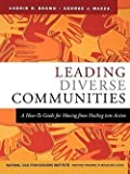 img - for Leading Diverse Communities : A How-To Guide for Moving from Healing Into Action (Paperback)--by Cherie R. Brown [2004 Edition] book / textbook / text book