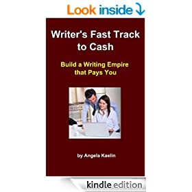 Writer's Fast Track to Cash:  Build a Writing Empire that Pays You