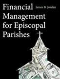 Financial Management for Episcopal Parishes (0819228257) by James B. Jordan