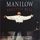 Barry Manilow Manilow: Greatest Hits, The Platinum Collection by Barry Manilow (2007) Audio CD