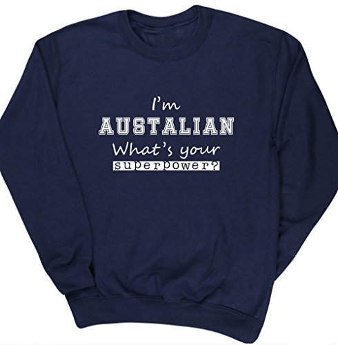 hippowarehouse-im-australian-whats-your-superpower-unisex-jumper-sweatshirt-pullover