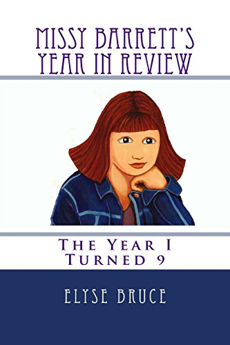 Missy Barrett's Year In Review: The Year I Turned 9: Volume 2
