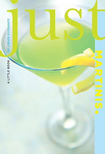 just-martinis-a-little-book-of-liquid-elegance-just-lyons-press