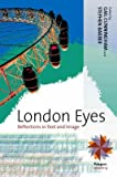 img - for [London Eyes: Reflections in Text and Image] (By: Gail Cunningham) [published: December, 2007] book / textbook / text book