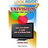 Univision, un hogar lejos del hogar (Spanish Edition)