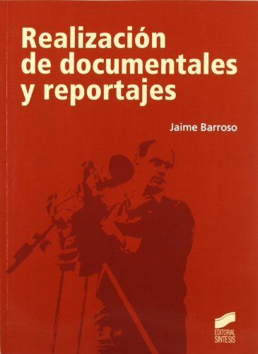 REALIZACION DE DOCUMENTALES Y REPORTAJES