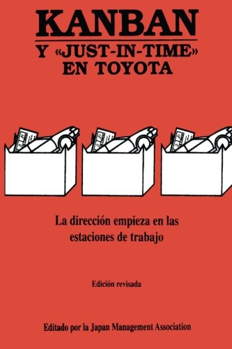 Kanban: Y JUST-IN-TIME EN TOYOTA  [Japan Management Association] (Tapa Blanda)