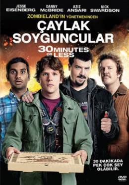 30 Minutes Or Less - Caylak Soyguncular