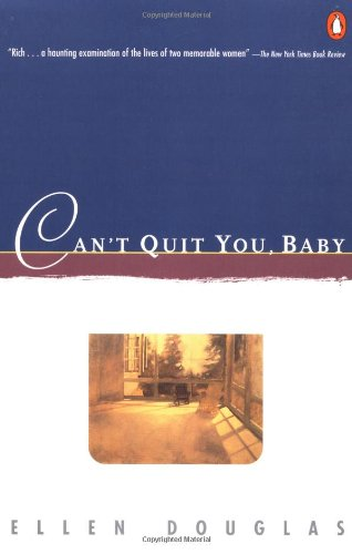 Can't Quit You, Baby (Contemporary American Fiction)