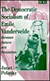 img - for The Democratic Socialism of Emile Vandervelde: Between Reform and Revolution by Janet L. Polasky (1995-05-12) book / textbook / text book