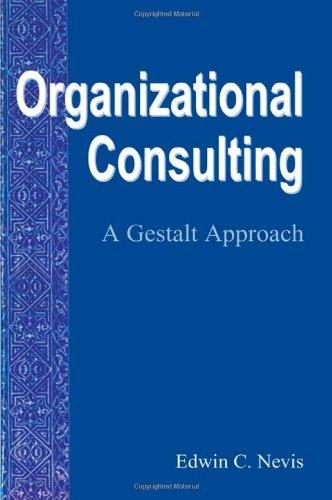 Organizational Consulting A Gestalt Approach Gestalt Institute of Cleveland Press Book Series088163283X