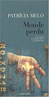 Monde perdu : roman, Melo, Patricia