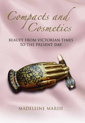 The History of Compacts and Cosmetics: Beauty From Victorian Times to the Present Day (Women with Style)