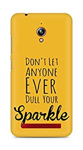 AMEZ dont let anyone dull your sparkle Back Cover For Asus Zenfone Go ZC500TG