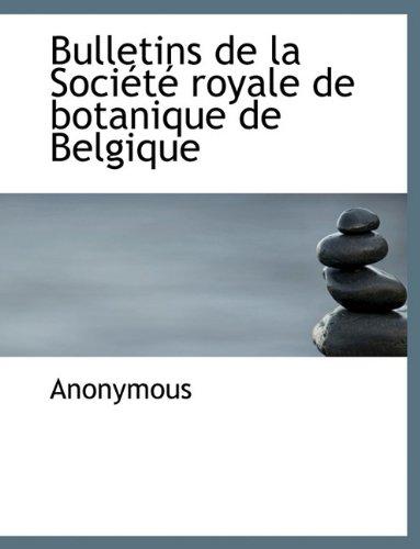 Bulletins de La Soci T Royale de Botanique de Belgique