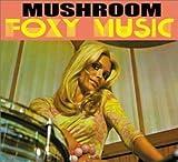 Foxy Music by Mushroom (2001-10-23)