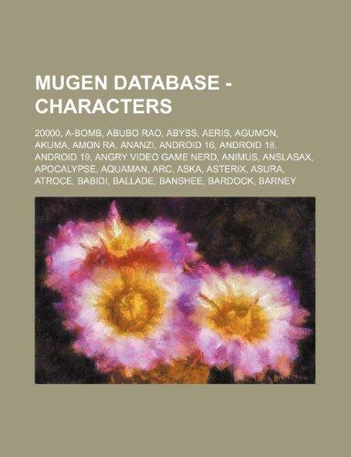 MUGEN Database Characters 20000 A Bomb Abubo Rao Abyss Aeris Agumon Akuma Amon Ra Ananzi Android 16 Android 18 Android 19 Angry Video Aska Asterix Asura Atroce Babidi Ballade