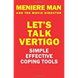 Meniere Man and the Movie Director.: Let's Talk Vertigoby Meniere Man