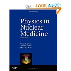 Physics in Nuclear Medicine: Expert Consult - Online and Print, 4e