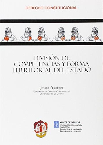 DIVISION DE COMPETENCIAS Y FORMA TERRITORIAL DEL ESTADO