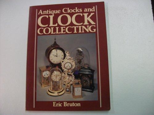 Antique Clocks and Clock Collecting (Gondola Books)