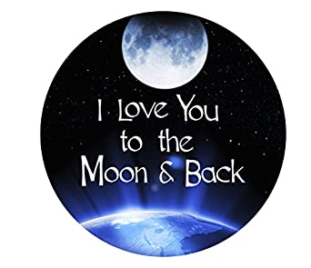 I Love You to the Moon and Back - 11 Inch Round - Lake House Products