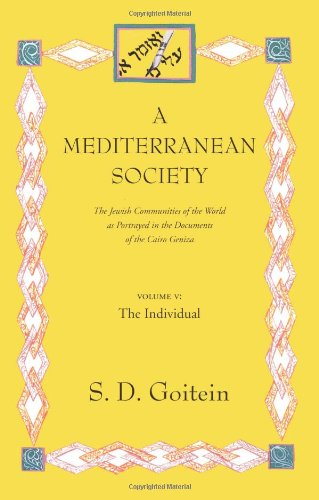 A Mediterranean Society: The Jewish Communities of the Arab World as Portrayed in the Documents of the Cairo Geniza, Vol. V: The Individual (Near Eastern Center, UCLA) (Jewish Community Center compare prices)