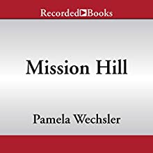 Mission Hill Audiobook by Pamela Wechsler Narrated by Morgan Hallett