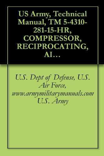 Us Army, Technical Manual, Tm 5-4310-281-15-Hr, Compressor, Reciprocating, Air, Receiver Mounted, Electric Moto Driven, 5 Cfm, 175 Psi, (Champion Pneumatic ... Military Manauals, Special Forces