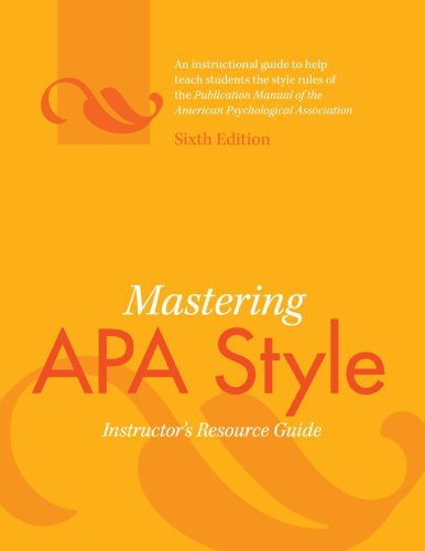 Mastering APA Style: Instuctor's Resource Guide