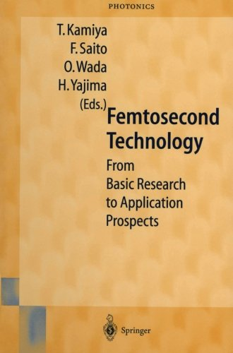 Femtosecond Technology: From Basic Research To Application Prospects (Springer Series In Photonics)