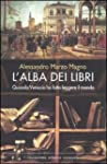 L'alba dei libri. Quando Venezia ha f...