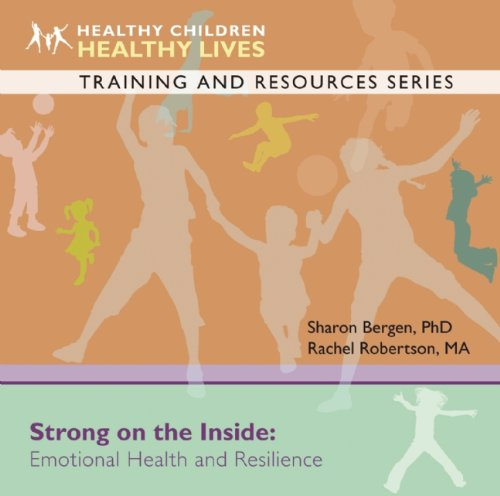 Strong On The Inside: Emotional Health And Resilience (Healthy Children, Healthy Lives Training And Resources) front-701165