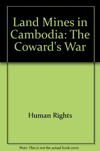 Land Mines in Cambodia: The Coward's War
