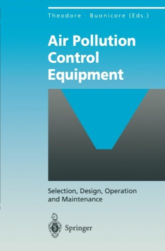 Air Pollution Control Equipment: Selection, Design, Operation And Maintenance (Environmental Science And Engineering / Environmental Engineering)