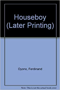 houseboy ferdinand oyono Of colonialism/corporatism is an animated essay on the book the colonizer  and the colonized, by albert memmi, and houseboy, by ferdinand oyono.