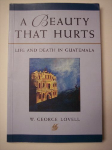 A Beauty That Hurts: Life and Death in Guatemala