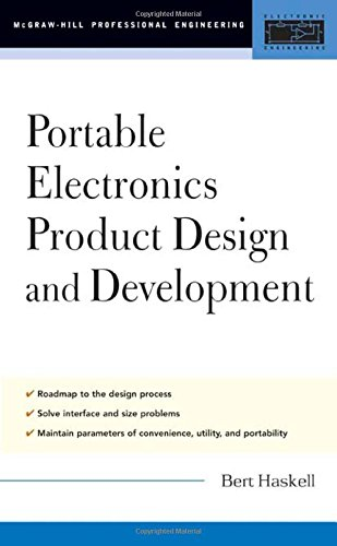 Portable Electronics Product Design & Development : For Cellular Phones, PDAs, Digital Cameras, Personal Electronics