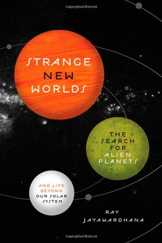 Strange New Worlds: The Search for Alien Planets and Life...