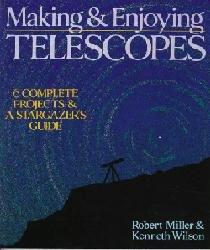 Making And Enjoying Telescopes.