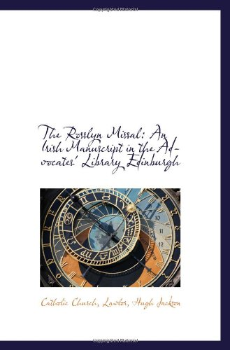 The Rosslyn Missal: An Irish Manuscript in the Advocates' Library Edinburgh
