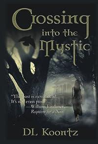 Crossing Into The Mystic by D.L. Koontz ebook deal