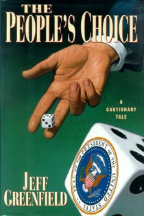 Peoples Choice : A Cautionary Tale, JEFF GREENFIELD